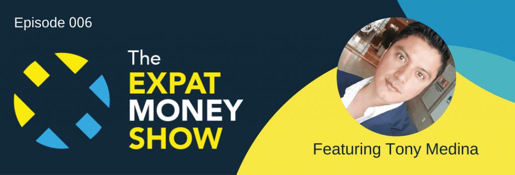 Interview with Tony Medina on The Expat Money Show
