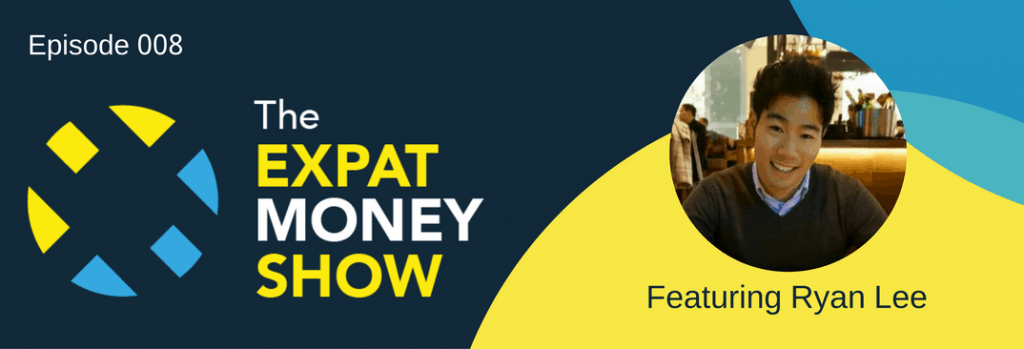 Ryan Lee interviewed on The Expat Money Show