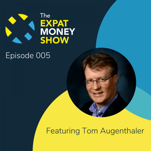 Tom Augenthaler interviewed by Mikkel Thorup on The Expat Money Show