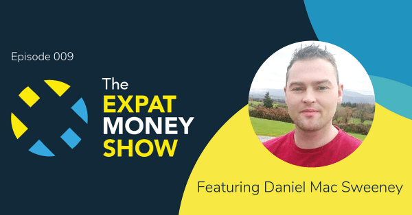 Daniel Mac Sweeney interviewed by Mikkel Thorup on The Expat Money Show