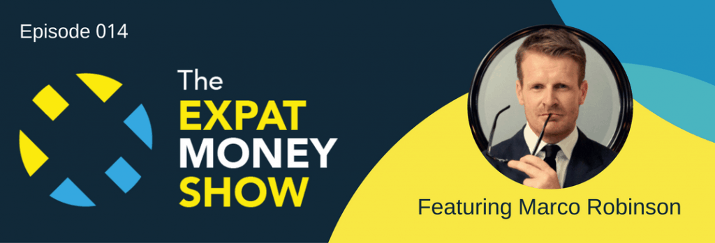 Marco Robinson Interviewed on The Expat Money Show