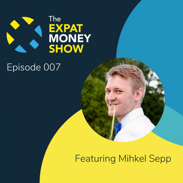 Mihkel Sepp interviewed by Mikkel Thorup on The Expat Money Show