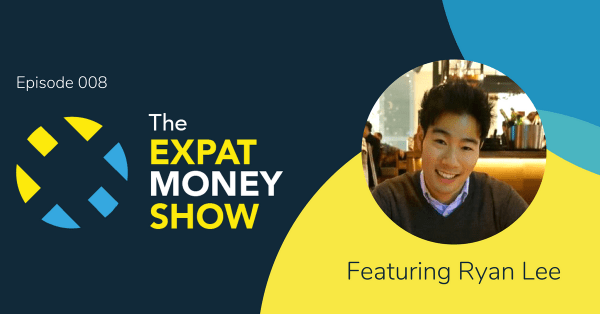 Ryan Lee interviewed by Mikkel Thorup on The Expat Money Show