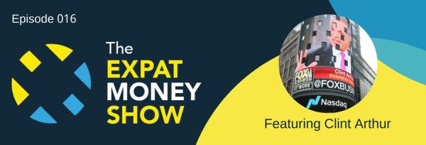 Clint Arthur Interviewed on The Expat Money Show
