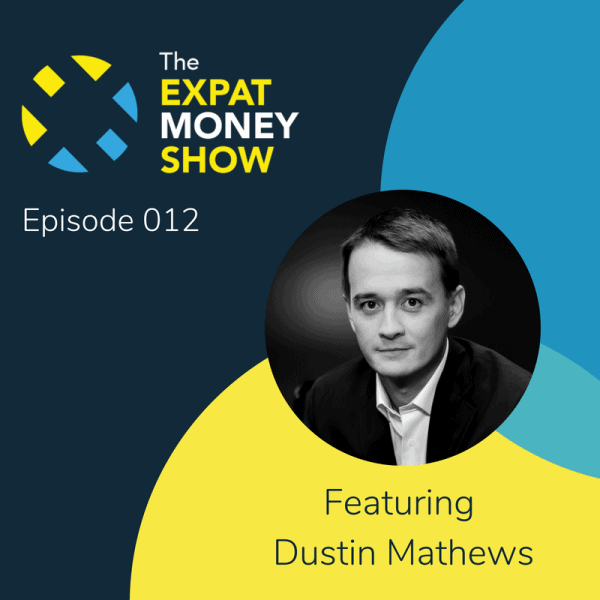 Dustin Mathews interviewed by Mikkel Thorup on The Expat Money Show