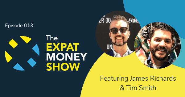 James Richards & Tim Smith interviewed by Mikkel Thorup on The Expat Money Show