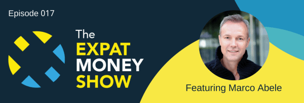 Marco Abele Interviewed on The Expat Money Show
