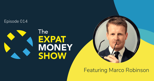 Marco Robinson interviewed by Mikkel Thorup on The Expat Money Show