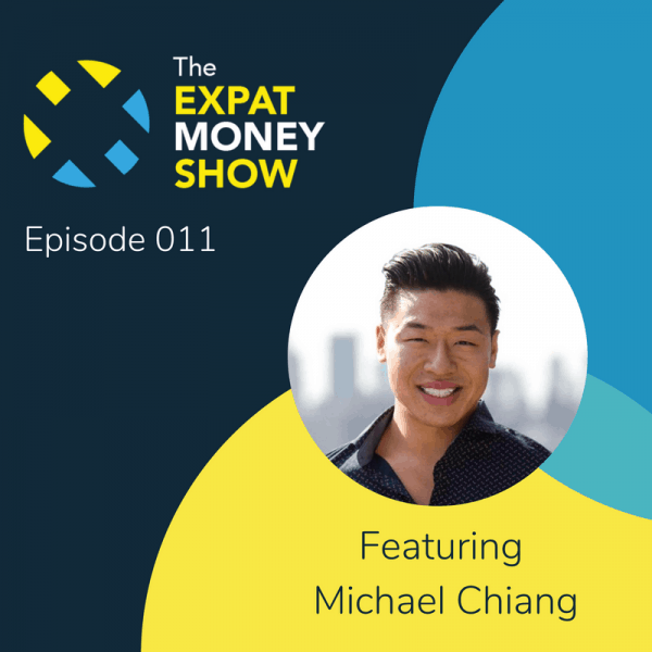 Michael Chiang interviewed by Mikkel Thorup on The Expat Money Show