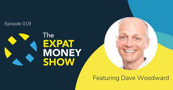 Dave Woodward Interviewed by Mikkel Thorup on The Expat Money Show