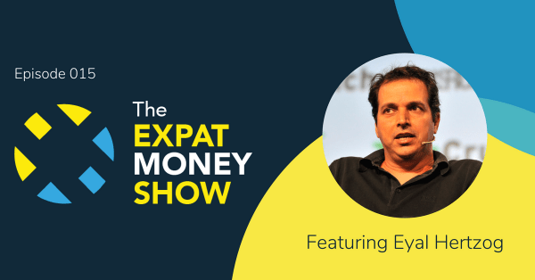 Eyal Hertzog interviewed by Mikkel Thorup on The Expat Money Show