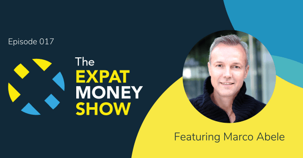 Marco Abele interviewed by Mikkel Thorup on The Expat Money Show