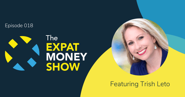 Trish Leto interviewed by Mikkel Thorup on The Expat Money Show