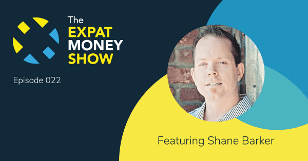 Interview with Shane Barker on The Expat Money Show