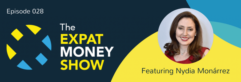 Nydia Monarrez interviewed on The Expat Money Show