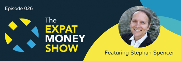 Stephan Spencer Interviewed on The Expat Money Show