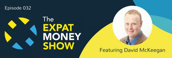 David McKeegan interviewed on The Expat Money Show