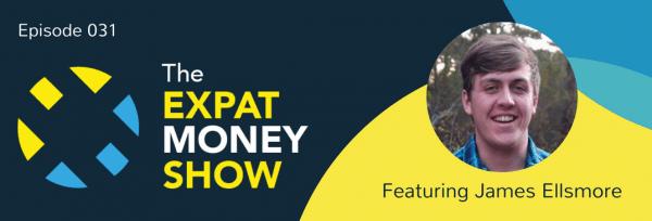 James Ellsmore Interviewed on The Expat Money Show
