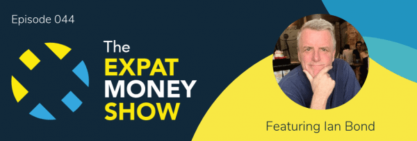 Ian Bond gets Interviewed by Mikel Thorup on The Expat Money Show