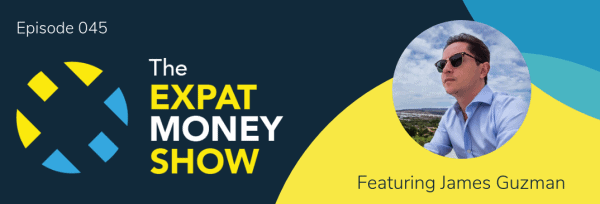 James Guzman interviewed by Mikkel Thorup on The Expat Money Show