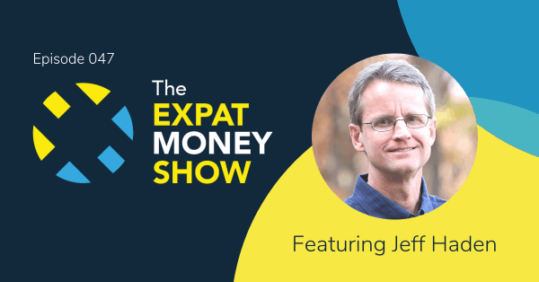 Jeff Haden Interviewed by Mikkel Thorup on The Expat Money Show