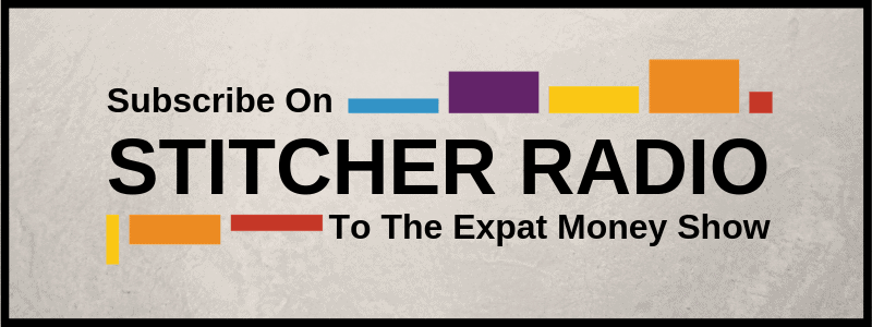 Subscribe to The Expat Money Show on Stitcher Radio