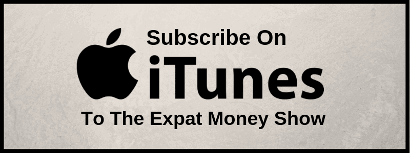 Subscribe to The Expat Money Show on iTunes