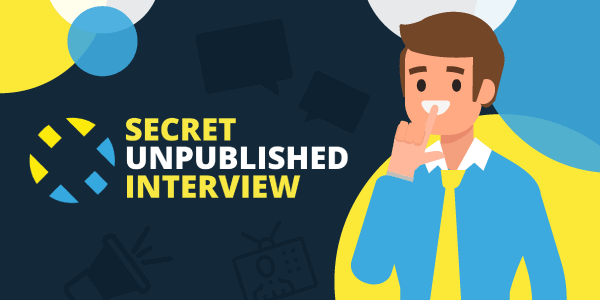 Secret Unpublished interview