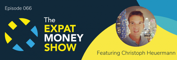 Christoph Heuermann interviewed by Mikkel Thorup on The Expat Money Show