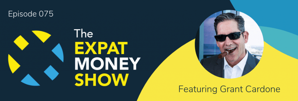 Grant Cardone interviewed by Mikkel Thorup on The Expat Money Show