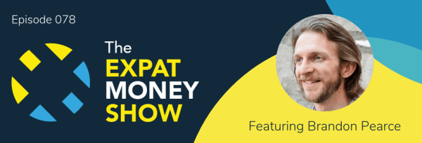 Brandon Pearce interviewed by Mikkel Thorup on The Expat Money Show