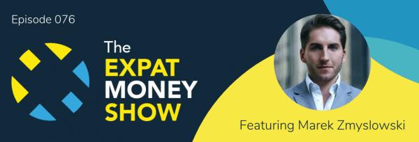 Marek Zmyslowski interviewed by Mikkel Thorup on The Expat Money Show
