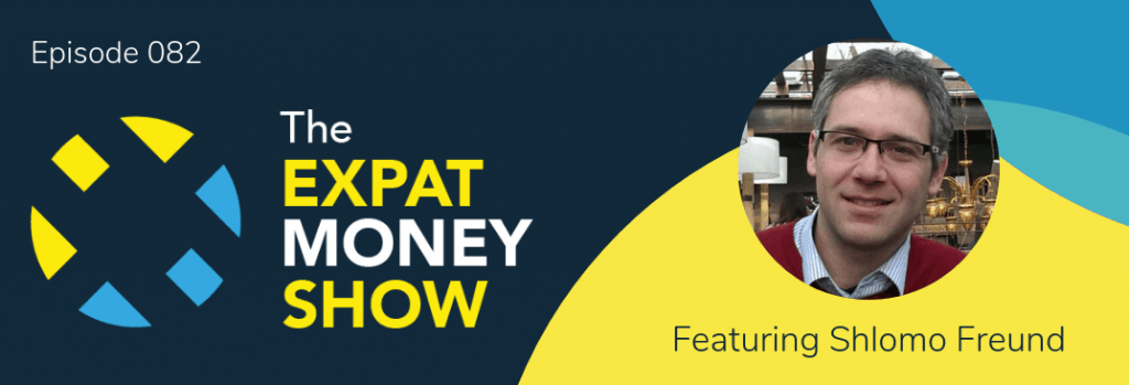 Shlomo Freund interviewed by Mikkel Thorup on The Expat Money Show