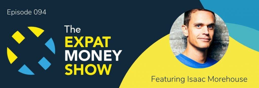 Isaac Morehouse interviewed by Mikkel Thorup on The Expat Money Show