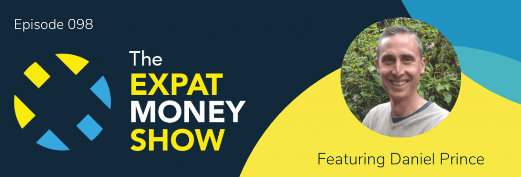 Daniel Prince interviewed by Mikkel Thorup on The Expat Money Show