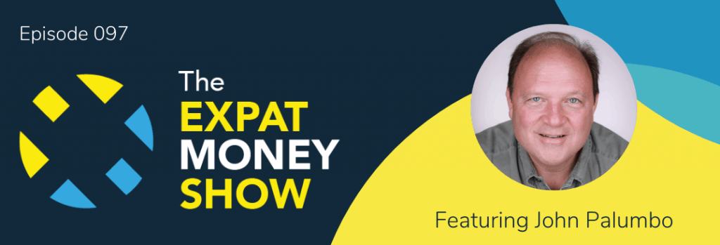 John Palumbo interviewed by Mikkel Thorup on The Expat Money Show