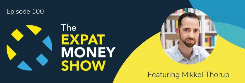 Mikkel Thorup interviews himself for Episode 100 of The Expat Money Show