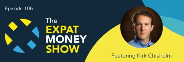 Kirk Chisholm interviewed by Mikkel Thorup on The Expat Money Show