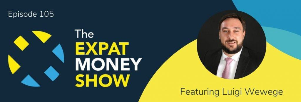 Luigi Wewege interviewed by Mikkel Thorup on The Expat Money Show