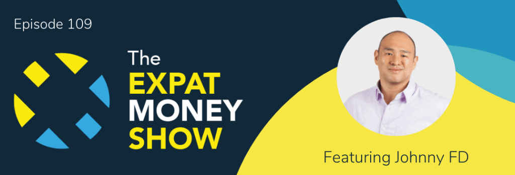 Johnny FD interviewed by Mikkel Thorup on The Expat Money Show