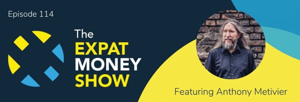Anthony Metivier interviewed by Mikkel Thorup on The Expat Money Show
