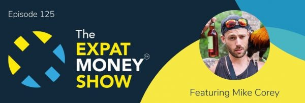 Mike Corey interviewed by Mikkel Thorup on The Expat Money Show