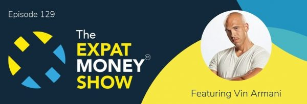 Vin Armani interviewed by Mikkel Thorup on The Expat Money Show