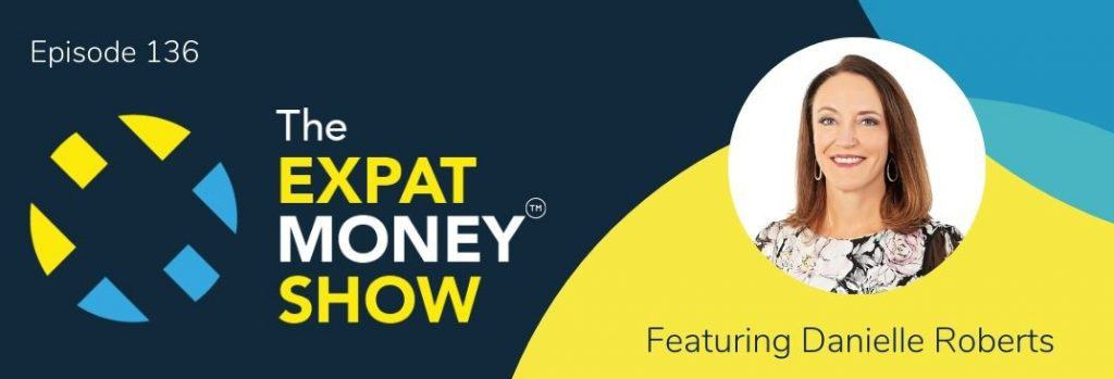 Danielle Roberts interviewed by Mikkel Thorup on The Expat Money Show