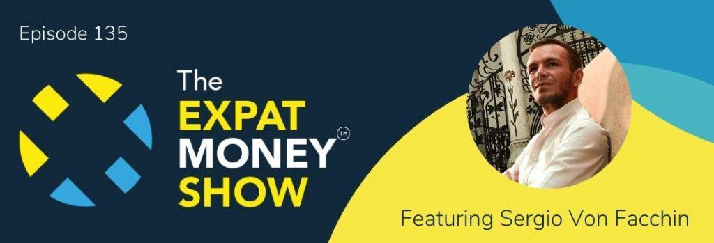 Sergio Von Facchin interviewed by Mikkel Thorup on The Expat Money Show