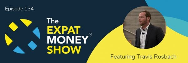 Travis Rosbach Interviewed by Mikkel Thorup on The Expat Money Show