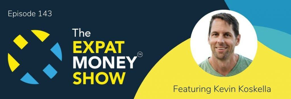 Kevin Koskella interviewed by Mikkel Thorup on The Expat Money Show