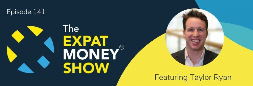Taylor Ryan interviewed by Mikkel Thorup on The Expat Money Show